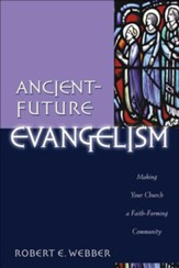 Ancient-Future Evangelism (Ancient-Future): Making Your Church a Faith-Forming Community - eBook
