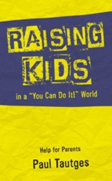 Raising Kids in a You can do it! World