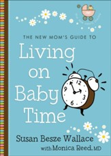 New Mom's Guide to Living on Baby Time, The (The New Mom's Guides) - eBook