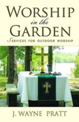 Worship in the Garden: Services for Outdoor Worship - eBook