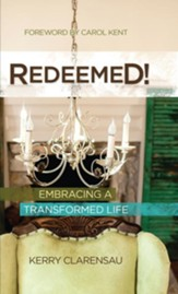 Redeemed!: Embracing a Transformed Life - eBook