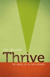 Thrive: The Single Life as God Intended / New edition - eBook