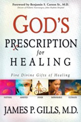 God's Prescription For Healing: Five divine gifts of healing - eBook