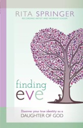 Finding Eve: Discover your true identity as a daughter of God - eBook