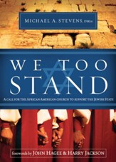 We Too Stand: A call for the African-American church to support the Jewish State - eBook