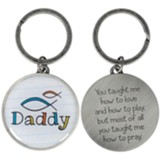 Daddy You Taught Me How to Love Keyring