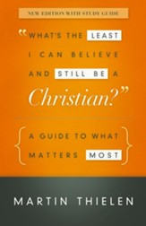 What's the Least I Can Believe and Still Be a Christian?: New Edition with Study Guide - eBook