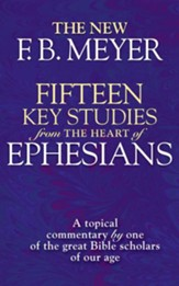 Fifteen Key Studies from the Heart of Ephesians: A Topical Commentary - eBook