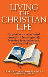 Living the Christian Life: Experience a wonderful journey of hope, growth, learning from mistakes, service and victory - eBook
