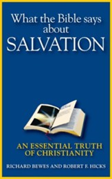 What the Bible Says about Salvation: An Essential Truth of Christianity - eBook