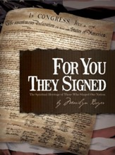 For You They Signed: The Spiritual  Heritage of Those Who Shaped Our Nation - eBook