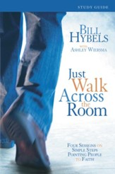 Just Walk Across the Room Participant's Guide: Four Sessions on Simple Steps Pointing People to Faith - eBook