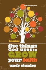 Five Things God Uses to Grow Your Faith Participant's Guide - eBook