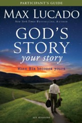 God's Story, Your Story Participant's Guide: When His Becomes Yours - eBook