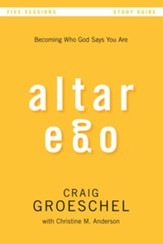 Altar Ego Study Guide: Becoming Who God Says You Are - eBook