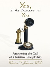 Yes, I Am Talking To You: Answering The Call Of Christian Discipleship - eBook