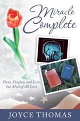 Miracle Complete: Focus, Forgive, and Live, but Most of All Love - eBook