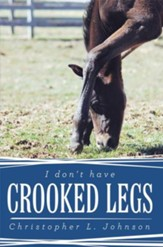 I Don't Have Crooked Legs - eBook