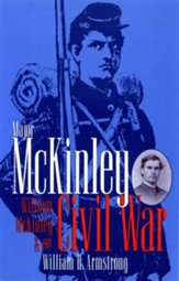 Major McKinley, William McKinley & The Civil Wa - eBook