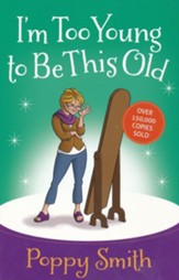 I'm Too Young to Be This Old - eBook