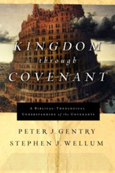 Kingdom through Covenant: A Biblical-Theological Understanding of the Covenants - eBook