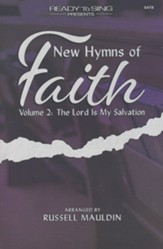 New Hymns of Faith, Volume 2: The Lord is My Salvation, Choral Book