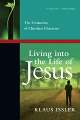 Living into the Life of Jesus: The Formation of Christian Character - eBook