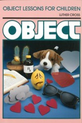 Object Lessons for Children (Object Lesson Series) - eBook