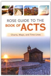 Rose Guide to the Book of Acts: Charts, Maps, and Time Lines