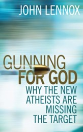 Gunning for God: Why the New Atheists are missing the target - eBook