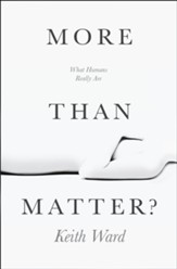 More than Matter: What Humans Really Are - eBook