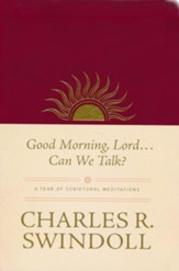 Good Morning, Lord . . . Can We Talk? A Year of  Spiritual Meditations