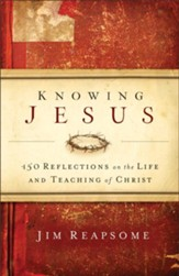 Knowing Jesus: 150 Reflections on the Life and Teaching of Christ - eBook