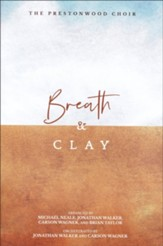 Breath & Clay, Choral Book