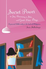 Secret Power to Joy, Becoming a Star, and Great Hair Days - eBook