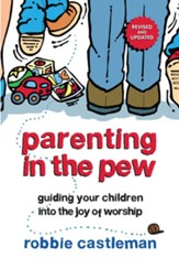 Parenting in the Pew: Guiding Your Children into the Joy of Worship - eBook