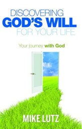 Discovering God's Will for Your Life: Your Journey with God - eBook