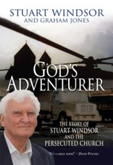 God's Adventurer: The story of Stuart Windsor and the persecuted church - eBook