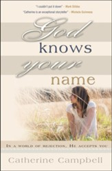 God knows your name: In a world of rejection, He accepts you - eBook