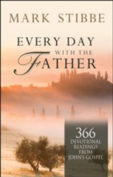 Every Day with the Father: 366 Devotional Readings from John's Gospel - eBook