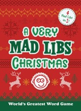 A Very Mad Libs Christmas: 4 Mad Libs in 1!