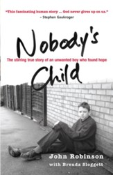 Nobody's child: The stirring true story of an unwanted boy who found hope - eBook