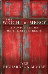 The Weight of Mercy: A novice pastor on the city streets - eBook