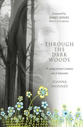 Through the dark woods: A young woman's journey out of depression - eBook