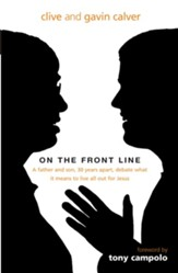 On the front line: A father and son, 30 years apart, debate what it means to live all out for Jesus - eBook