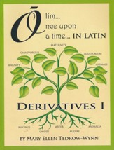 Olim, Once Upon a Time in Latin: Derivatives I