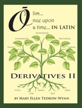 Olim, Once Upon a Time in Latin: Derivatives II