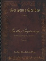Scripture Scribes: In the Beginning,  an Introduction to Cursive Vol I