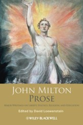 John Milton Prose: Major Writings on Liberty, Politics, Religion, and Education - eBook
