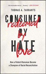 Consumed by Hate, Redeemed by Love: How a Violent Klansman Became a Champion of Racial Reconciliation, Unabridged Audiobook on CD